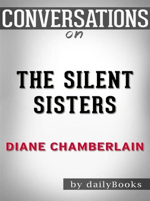 cover image of The Silent Sister--A Novel by Diane Chamberlain​​​​​​​