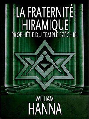 cover image of La fraternité Hiramique --Prophétie du Temple Ezéchiel