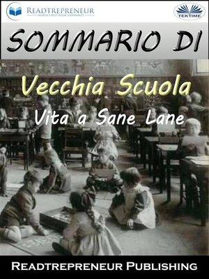 """cover image of Sommario Di """"Vecchia Scuola--Vita a Sane Lane"""""""