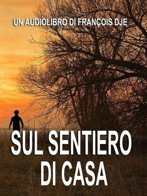 cover image of Sul sentiero di casa