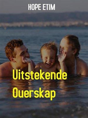 cover image of Uitstekende Ouerskap