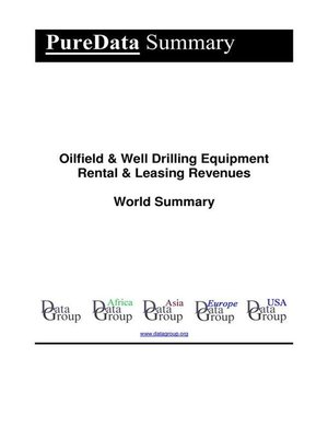 cover image of Oilfield & Well Drilling Equipment Rental & Leasing Revenues World Summary