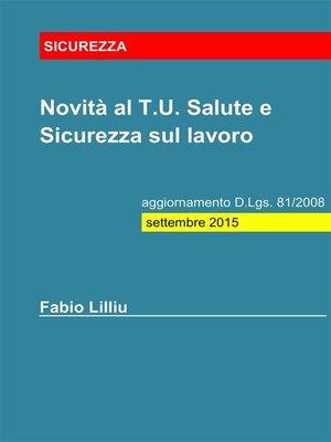cover image of Novità al T.U. Salute e Sicurezza sul lavoro--aggiornamento D.Lgs. 81/2008