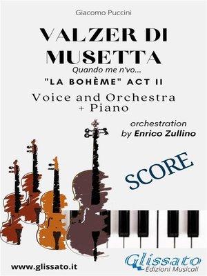 cover image of Valzer di Musetta--Voice, Orchestra and Piano (Score)