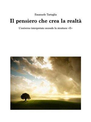 cover image of Il pensiero che crea la realtà