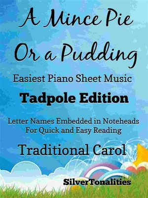 cover image of A Mince Pie or a Pudding Easiest Piano Sheet Music Tadpole Edition
