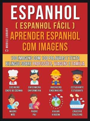 cover image of Espanhol ( Espanhol Fácil ) Aprender Espanhol Com Imagens (Vol 1)