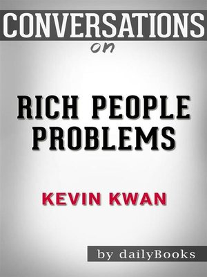 cover image of Conversations on Rich People Problems--by Kevin Kwan