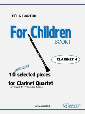 cover image of For Children by Bartok--Easy Clarinet Quartet (CLARINET 4)