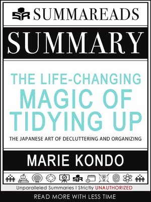cover image of Summary of the Life-Changing Magic of Tidying Up--The Japanese Art of Decluttering and Organizing by Marie Kondō
