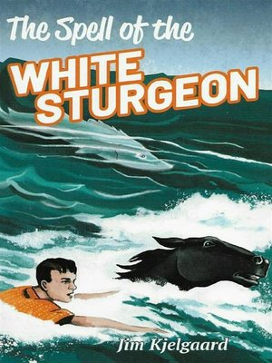 cover image of The Spell of the White Sturgeon