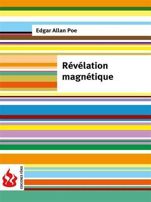 cover image of Révélation magnétique (low cost). Édition limitée