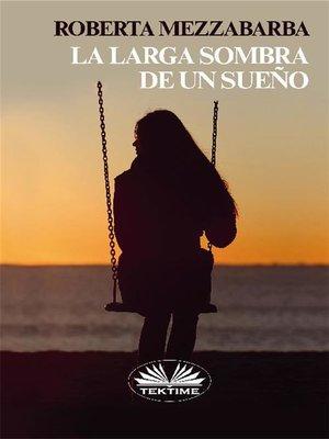 cover image of La Larga Sombra De Un Sueño