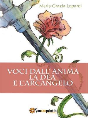 cover image of Voci dall'anima. La Dea e l'Arcangelo