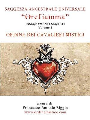 cover image of Orefiamma--Volume 1--Insegnamenti Segreti--Saggezza Ancestrale Universale