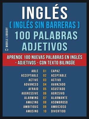 cover image of Inglés ( Inglés sin Barreras ) 100 Palabras--Adjetivos