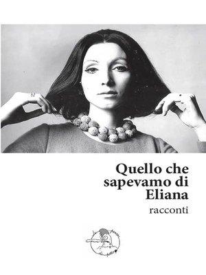 cover image of Quello che sapevamo di Eliana