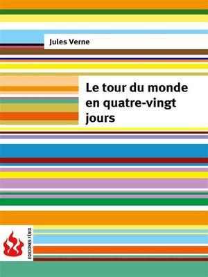 cover image of Le tour du monde en quatre-vingt jours (low cost). Édition limitée