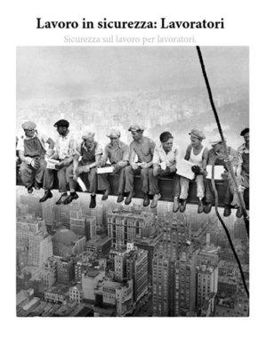 cover image of Lavoro in sicurezza--Lavoratori