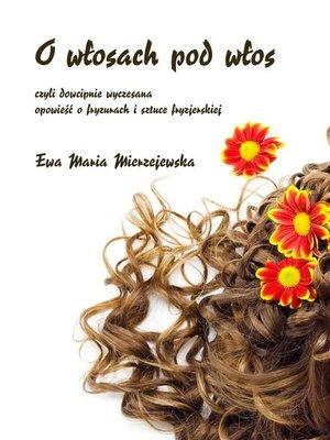 cover image of O włosach pod włos