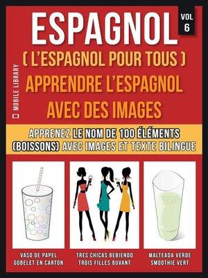 cover image of Espagnol ( L'Espagnol Pour Tous )--Apprendre l'espagnol avec des images  (Vol 6)