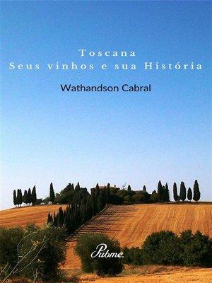 cover image of Toscana, seus vinhos e sua Historia