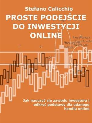 cover image of Proste podejście do inwestycji online