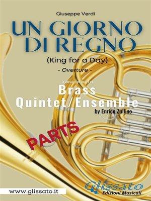 cover image of Un giorno di regno--Brass Quintet/Ensemble (Parts)