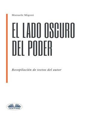 cover image of El Lado Oscuro Del Poder