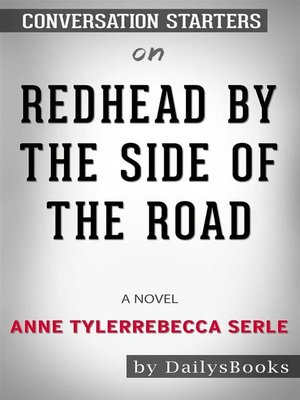 cover image of Redhead by the Side of the Road--A novel byAnne Tyler--Conversation Starters