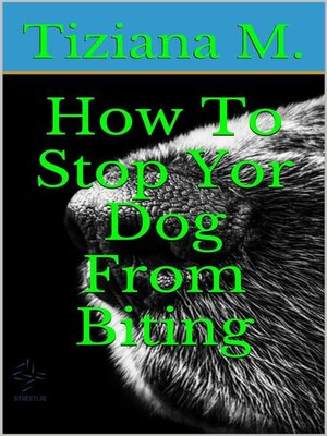 how to stop your dog from biting people
