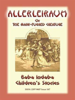 cover image of ALLERLEIRAUH or the Many-Furred Creature--A European Children's Story
