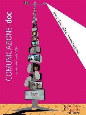 cover image of Comunicazionepuntodoc numero 1. Intervista alla comunicazione