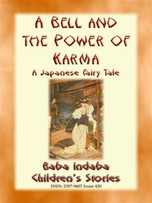 cover image of A BELL AND THE POWER OF KARMA--A Japanese Fairy Tale