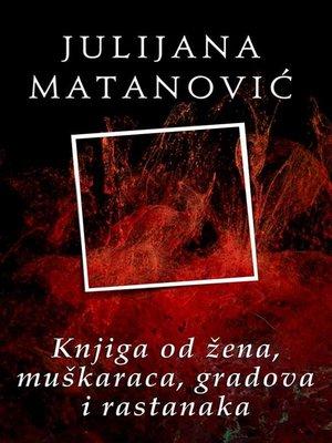 cover image of Knjiga od žena, muškaraca, gradova i rastanaka