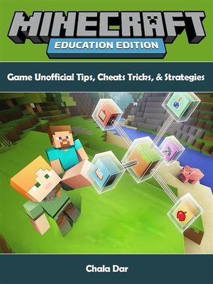 cover image of Minecraft Education Edition Game Unofficial Tips, Cheats Tricks, & Strategies