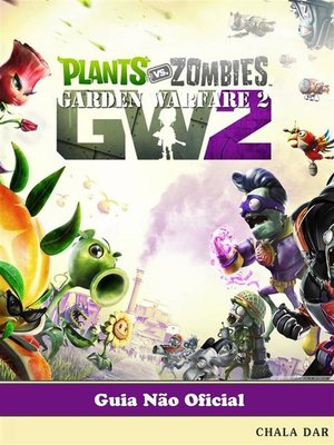 cover image of Plants Vs Zombies Garden Warfare 2 Guia Não Oficial