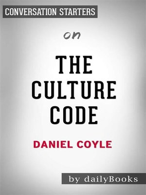 cover image of The Culture Code - The Secrets of Highly Successful Groups​​​​​​​ by Daniel Coyle | Conversation Starters