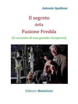 cover image of Il segreto della Fusione Fredda
