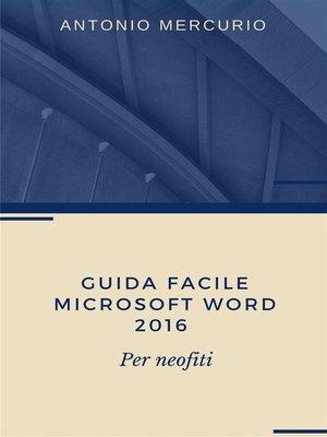 cover image of Guida facile di Microsoft Word 2016