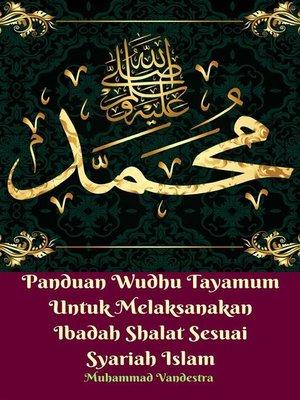 cover image of Panduan Wudhu Tayamum Untuk Melaksanakan Ibadah Shalat Sesuai Syariah Islam