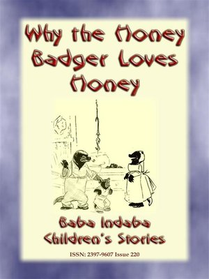 cover image of WHY THE HONEY BADGER LOVES HONEY--A South African Children's Story