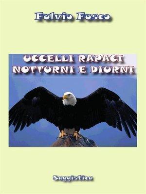 cover image of Uccelli rapaci diurni e notturni