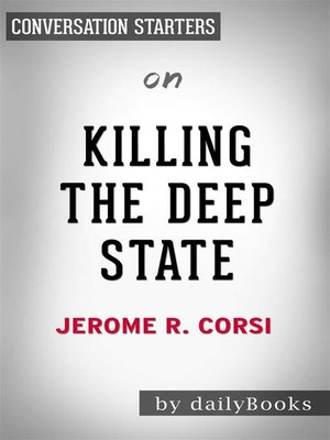 cover image of Killing the Deep State--The Fight to Save President Trump by Jerome R. Corsi Ph.D. | Conversation Starters
