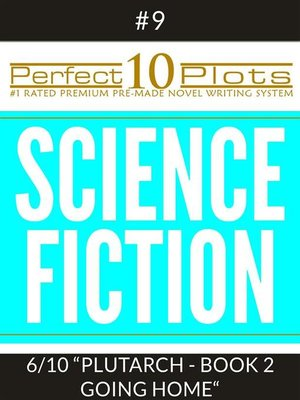 "cover image of Perfect 10 Science Fiction Plots #9-6 ""PLUTARCH--BOOK 2 GOING HOME"""
