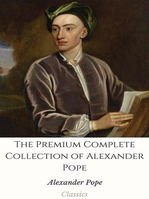 alexander collected essay pope Alexander pope - poet alexander pope was born an only child to alexander and edith pope the elder pope  essay on criticism.