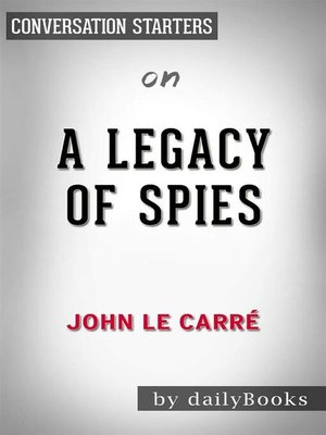 cover image of A Legacy of Spies--A Novel by le Carré, John | Conversation Starters
