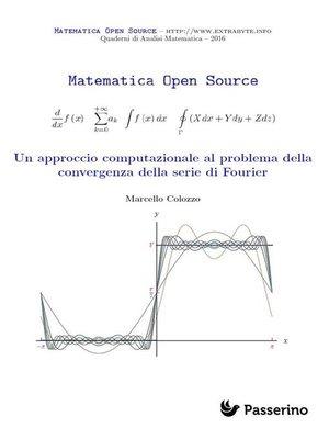 cover image of Un approccio computazionale al problema della convergenza della serie di Fourier
