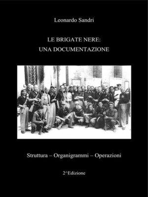 cover image of Le Brigate Nere--Una documentazione