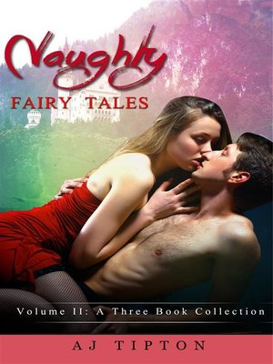 cover image of Naughty Fairy Tales Volume II